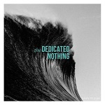 The Dedicated Nothing – Down To Dusk