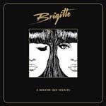 Brigitte – A bouche que veux tu