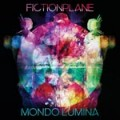 Fiction Plane – Mondo Lumina