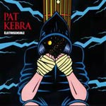 Pat Kebra – Electrosensible