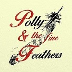 Polly & The Fine Feathers – Eponyme