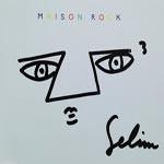 Selim – Maison Rock