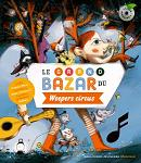 Weepers Circus – Le Grand Bazar du…