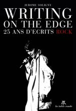 Jérôme Soligny – Writing on the Edge (25 ans d'écrits ROCK)