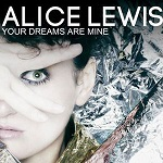 Alice Lewis – Your Dreams are mine