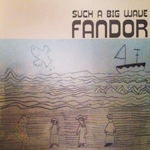 Fandor – Such a big wave / Every monday