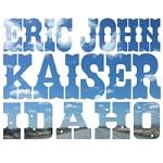 Eric John Kaiser – Idaho