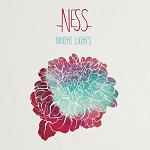 Ness – Bright Lights