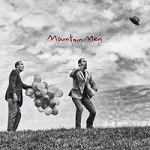 Mountain Men – Against the wind