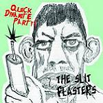 The Slit Plasters – Quick dynamite Party