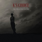 K's Choice – The Phantom Cowboy