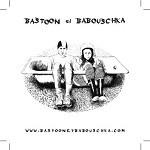 Bastoon et Babouschka – J'ai plus d'allant