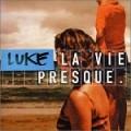 Luke – La vie Presque