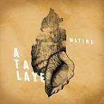 Watine – Atalaye