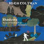 Hugh Coltman – Shadows, Songs of Nat King Cole