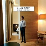 Alain Gibert – Sublime ordinaire