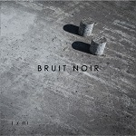 Bruit Noir – I/III