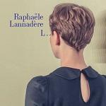 Raphaële Lannadère – L.