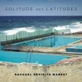 Raphaël – Solitude des latitudes