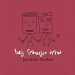 Luis Francesco Arena – Porcelain tandem