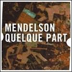 Mendelson – Quelque part
