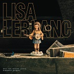 Lisa LeBlanc – Why You Wanna Leave, Runaway Queen