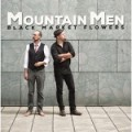 Mountain Men – Black Market Flowers