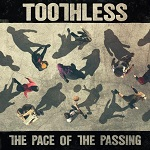 Toothless – The Pace of the passing