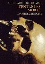 guillaume_belhomme_daniel_menche_d'entre_les_morts