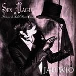 Jad Wio – Sex Magik, Histoire de Lilith Von Sirius