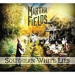 Martha Fields – Southern white lies