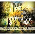 Martha Fields – Southern white lies