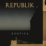 Republik – Exotica