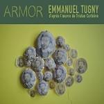 Emmanuel Tugny – Armor, d'après l'oeuvre de Tristan Corbière