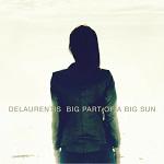 DeLaurentis – Big Part Of A Big Sun EP