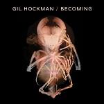Gil Hockman – Becoming
