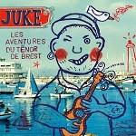 Juke – Les aventures du Ténor de Brest