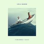 Lola Marsh – Remember Roses