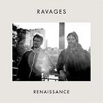 Ravages – Renaissance