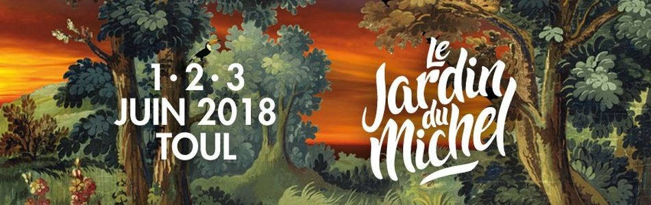 Le Jardin Du Michel les 02 et 03/06/2018 - Les Remparts de Toul (54)