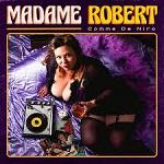 Madame Robert – Comme De Niro