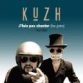 Kuzh – J'Fais Pas Chanter (Les gens) Feat. Wyll