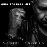 Daniel Jumeau – Guerillas urbaines