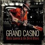 Manu Lanvin & The Devil Blues – Grand Casino