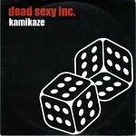 Dead Sexy Inc – Kamikaze
