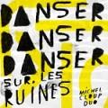 Michel Cloup Duo – Danser danser danser sur les ruines