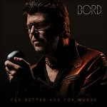 Bord – For Better and for worse