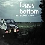 Foggy Bottom – Une histoire à l'envers