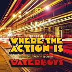 The Waterboys – Where The Action Is