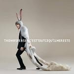 Thomas Fersen – C'est Tout Ce Qu'il Me Reste